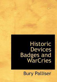 Historic Devices Badges and Warcries