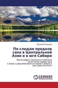 Po Sledam Predkov Sakha V Tsentral'noy Azii I V Yuge Sibiri