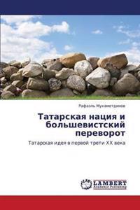 Tatarskaya Natsiya I Bol'shevistskiy Perevorot