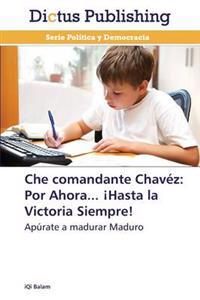 Che Comandante Chavez