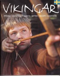 Vikingar : kring hem och härd : pyssel, aktiviteter, fakta, myter, recept, hantverk
