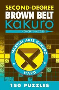 Second-Degree Brown Belt Kakuro: Conceptis Puzzles