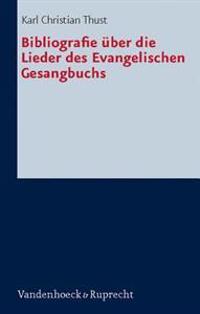 Bibliografie Uber Die Lieder Des Evangelischen Gesangbuchs