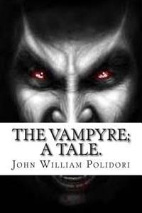 The Vampyre; A Tale.