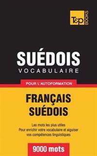 Vocabulaire Français-Suédois pour l'autoformation - 9000 mots