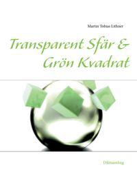 Transparent sfär & Grön kvadrat : och andra dikter