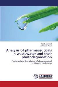 Analysis of Pharmaceuticals in Wastewater and Their Photodegradation