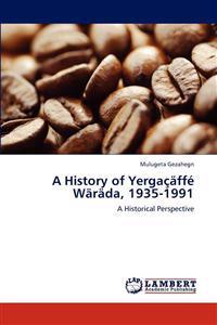 A History of Yergacaffe Warada, 1935-1991