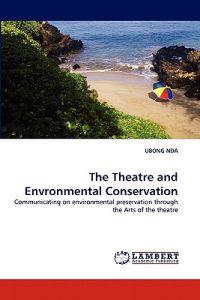 The Theatre and Envronmental Conservation