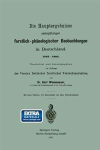 Die Hauptergebnisse Zehnjähriger Forstlich-phänologischer Beobachtungen in Deutschland. 1885–1894