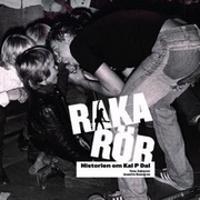 Raka rör : historien om Kal P Dal