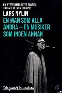 En man som alla andra, en musiker som ingen annan - En intervju med Peter Gabriel, tidigare medlem i Genesis