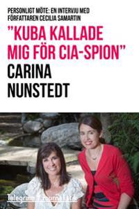 """""""Kuba kallade mig för CIA-spion"""" - Personligt möte: En intervju med författaren Cecilia Samartin"""