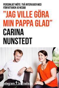 """""""Jag ville göra min pappa glad"""" - Personligt möte: Två intervjuer med författaren Jo Nesbø"""