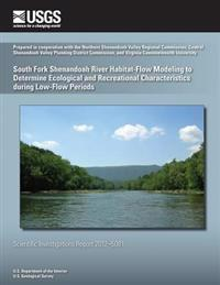 South Fork Shenandoah River Habitat-Flow Modeling to Determine Ecological and Recreational Characteristics During Low-Flow Periods