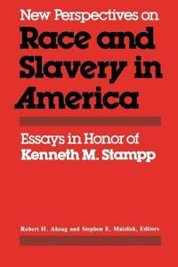 New Perspectives on Race and Slavery in America