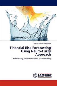 Financial Risk Forecasting Using Neuro-Fuzzy Approach