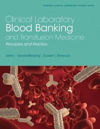 Clinical Laboratory Blood Banking and Transfusion Medicine