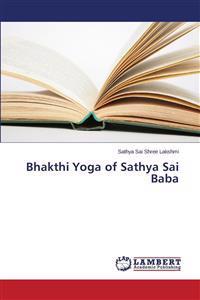 Bhakthi Yoga of Sathya Sai Baba