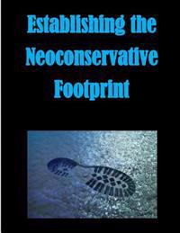 Establishing the Neoconservative Footprint