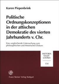 Politische Ordnungskonzeptionen in Der Attischen Demokratie Des Vierten Jahrhunderts V Chr
