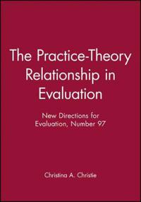 The Practice-Theory Relationship in Evaluation