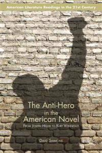 The Anti-Hero in the American Novel