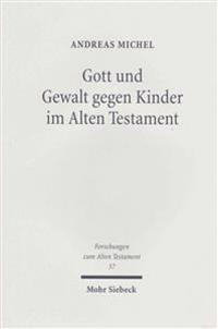 Gott Und Gewalt Gegen Kinder Im Alten Testament