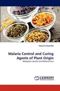 Malaria Control and Curing Agents of Plant Origin