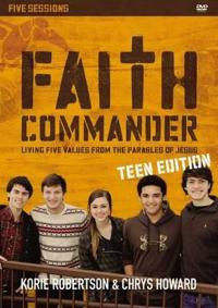 Faith Commander Teen Edition: A DVD Study: Living Five Values from the Parables of Jesus