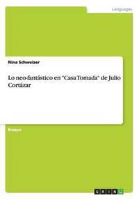 Lo Neo-Fantastico En Casa Tomada de Julio Cortazar