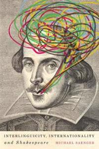Interlinguicity, Internationality, and Shakespeare