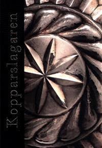 Kopparslagaren : ett liv i rödmetallens skimmer