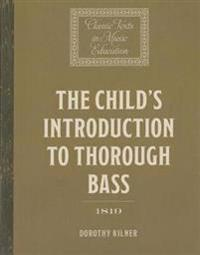 The Child's Introduction to Thorough Bass