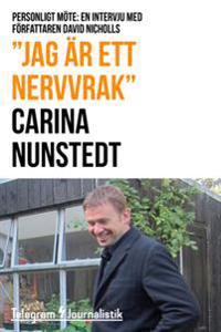 """""""Jag är ett nervvrak"""" – Personligt möte: En intervju med författaren David Nicholls (efter succén med debutboken """"En dag"""")"""