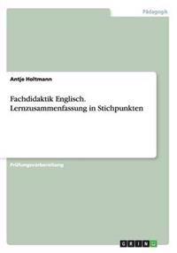 Fachdidaktik Englisch. Lernzusammenfassung in Stichpunkten