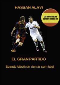 EL GRAN PARTIDO: Spansk fotboll när den är som bäst