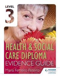 Level 3 Health & Social Care Diploma Evidence Guide
