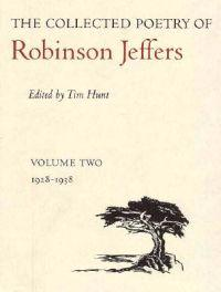 The Collected Poetry of Robinson Jeffers, 1928-1938