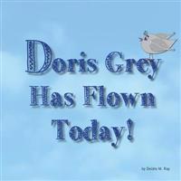 Doris Grey Has Flown Today
