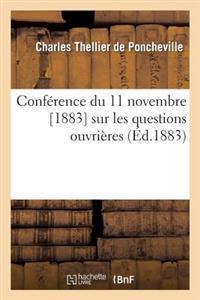 Conference Du 11 Novembre [1883] Sur Les Questions Ouvrieres