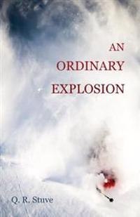 An Ordinary Explosion