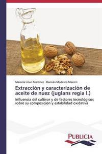 Extraccion y Caracterizacion de Aceite de Nuez (Juglans Regia L.)