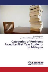 Categories of Problems Faced by First Year Students in Malaysia