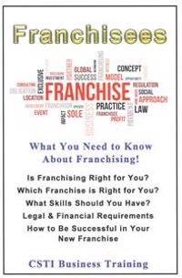 Franchisees: What You Need to Know about Franchising