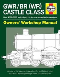 Haynes Gwr/Br Wr Castle Class Owners Workshop Manual