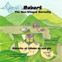 Robert, the One-Winged Horsefly: Roberto, El Tabano de Una ALA