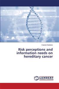 Risk Perceptions and Information Needs on Hereditary Cancer