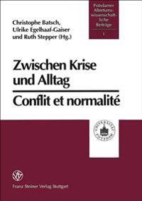 Zwischen Krise Und Alltag / Conflit Et Normalite. Antike Religionen Im Mittelmeerraum / Religions Anciennes Dans Lespace Mediterraneen