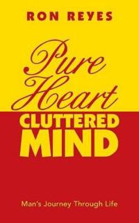 Pure Heart Cluttered Mind